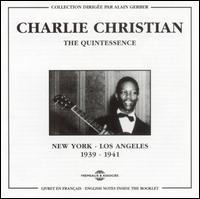 Quintessence: New York to Los Angeles 1939-1941 von Charlie Christian