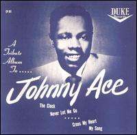 Tribute to Johnny Ace von Johnny Ace