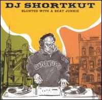 Blunted with a Beat Junkie von DJ Shortkut