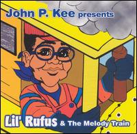 Lil Rufus and the Melody Train von John P. Kee