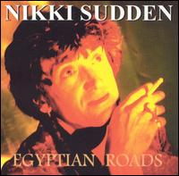 Egyptian Roads von Nikki Sudden
