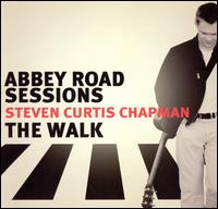 Abbey Road Sessions/The Walk von Steven Curtis Chapman