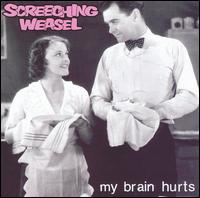 My Brain Hurts von Screeching Weasel