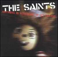 Nothing Is Straight in My House von The Saints