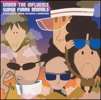 Under the Influence: Super Furry Animals von Super Furry Animals