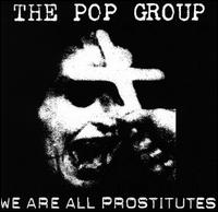 We Are All Prostitutes von The Pop Group