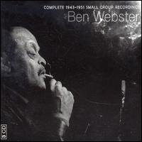Complete 1943-1951 Small Group Recordings von Ben Webster