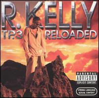 TP.3 Reloaded von R. Kelly