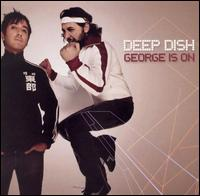 George Is On von Deep Dish