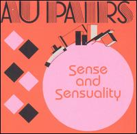 Sense and Sensuality von The Au Pairs