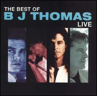 Best of B.J. Thomas: Live von B.J. Thomas