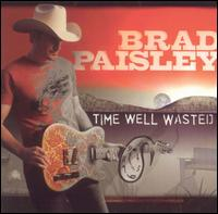 Time Well Wasted von Brad Paisley