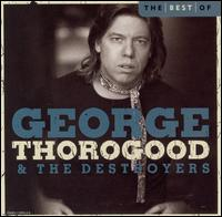 Best of George Thorogood & the Destroyers: 10 Best Series [Capitol] von George Thorogood