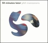 50 Minutes Later von Phil Manzanera