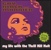 Gay, Black & Married von My Life with the Thrill Kill Kult