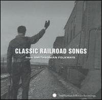 Classic Railroad Songs from Smithsonian Folkways von Various Artists