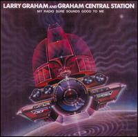 My Radio Sure Sounds Good to Me von Graham Central Station