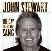 Day the River Sang von John Stewart