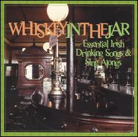 Whiskey in the Jar: Essential Irish Drinking Songs & Sing Alongs [Remastered] von Various Artists