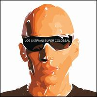 Super Colossal von Joe Satriani