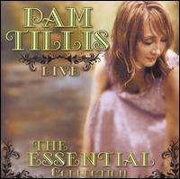 Live: The Essential Collection von Pam Tillis