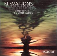 Elevations: Electronic Soundscapes von Isadar