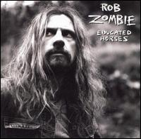 Educated Horses von Rob Zombie