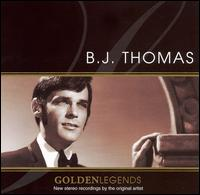 Golden Legends: B.J. Thomas von B.J. Thomas