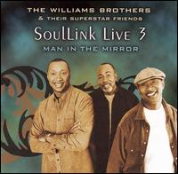 Soullink Live, Vol. 3: Man in the Mirror von The Williams Brothers