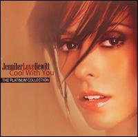 Cool with You: Platinum Collection von Jennifer Love Hewitt