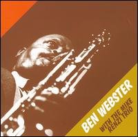 Ben Webster with the Mike Renzi Trio von Ben Webster