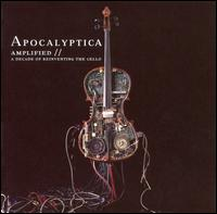 Amplified: A Decade of Reinventing the Cello von Apocalyptica
