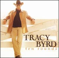 Ten Rounds von Tracy Byrd