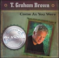 Come as You Are von T. Graham Brown