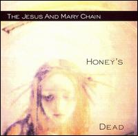 Honey's Dead von The Jesus and Mary Chain