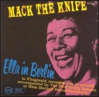 Mack the Knife: Ella in Berlin von Ella Fitzgerald