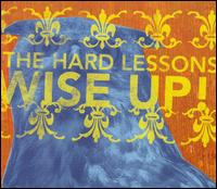 Wise Up! von The Hard Lessons