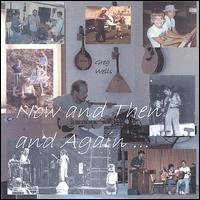 Now and Then and Again von Greg Wells