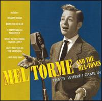 That's Where I Came In von Mel Tormé