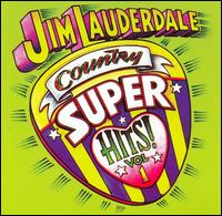 Country Super Hits, Vol. 1 von Jim Lauderdale