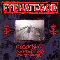 "Preaching the ""End-Time"" Message von Eyehategod"