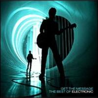 Get the Message: The Best of Electronic von Electronic