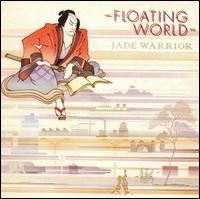 Floating World von Jade Warrior