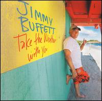 Take the Weather with You von Jimmy Buffett