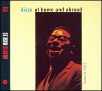 At Home and Abroad von Dizzy Gillespie