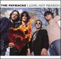 Love, Not Reason von The Paybacks