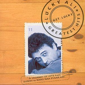 Get Lucky: Lucky Ali's Greatest Hits von Lucky Ali