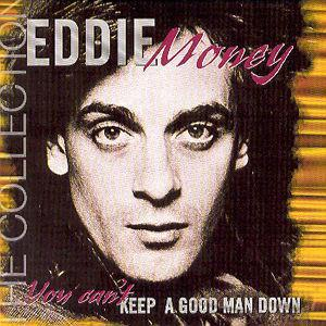 Can't Keep a Good Man Down von Eddie Money