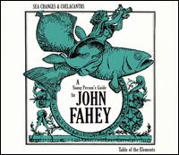 Sea Changes and Coelacanths: A Young Person's Guide to John Fahey von John Fahey