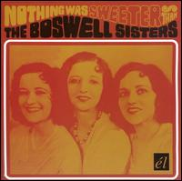 Nothing Was Sweeter Than von Boswell Sisters